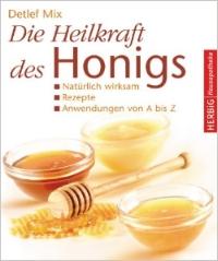 Buch: Die Heilkraft des Honigs / Detlef Mix